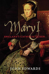 Mary I, England's Catholic Queen