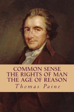 Common Sense, The Rights of Man, The Age of Reason by Thomas Paine